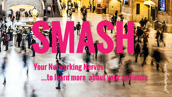 How to smash your networking nerves to learn more about your audience