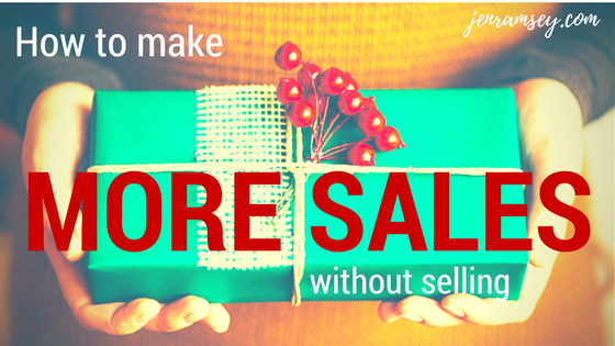 How to Make More Sales without Selling