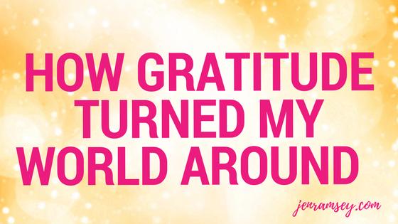 How Gratitude Turned My World Around