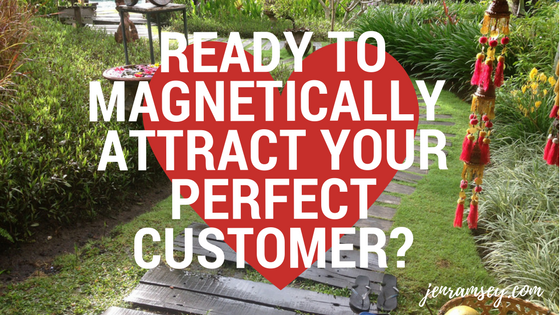 How to magnetically attract your perfect customer