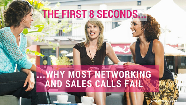 The First 8 Seconds – Why Most Networking And Sales Calls Fail