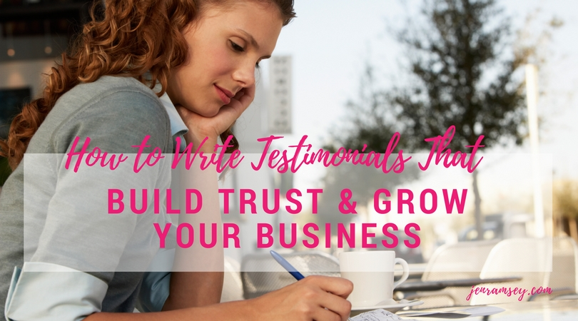 How to Write Testimonials That Will Build Trust & Grow Your Business