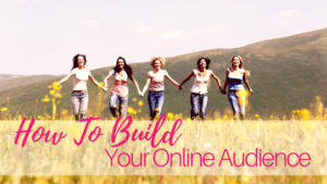 How to build your online audience
