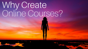Why create on Online Course