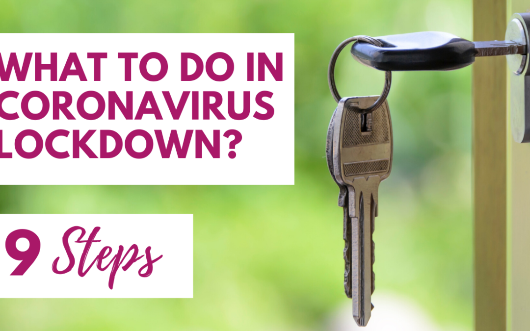 What to do in Coronavirus Lockdown?
