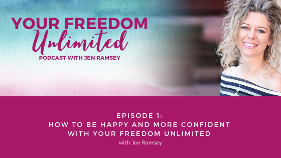 1: How to Be Happy and More Confident with Your Freedom Unlimited