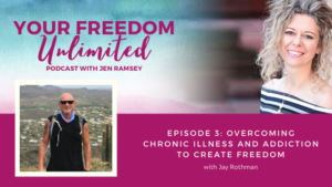 Overcoming Chronic Illness and Addiction to Create Freedom