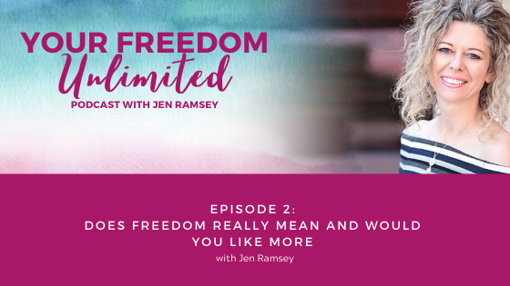 2: What Does Freedom Really Mean and Would You Like More?
