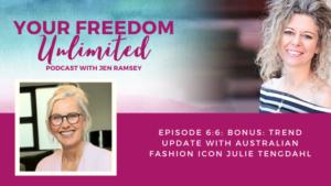 6: Bonus: Trend Update with Australian Fashion Icon Julie Tengdahl