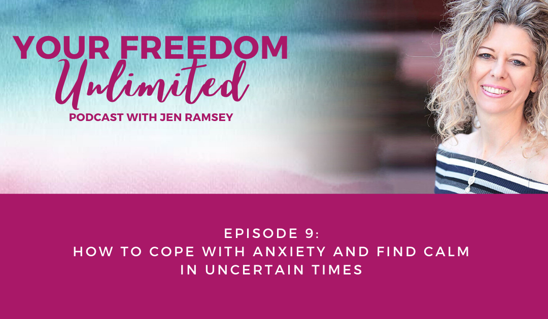 9: How to Cope with Anxiety and Find Calm in Uncertain Times