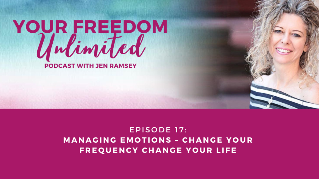 Manage Emotions – Change Your Frequency and Change Your Life