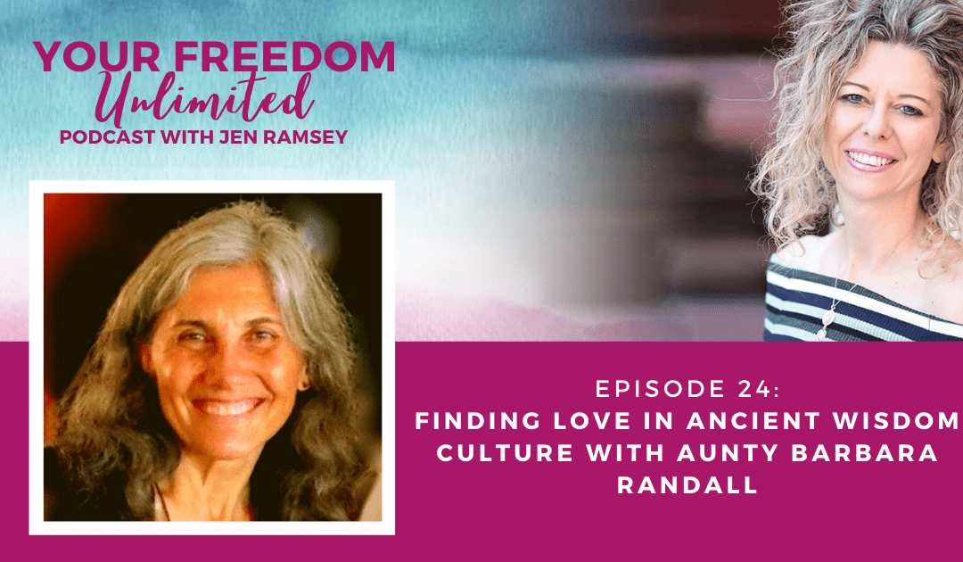24: Finding Love in Ancient Wisdom Culture with Aunty Barbara Randall – Part Two