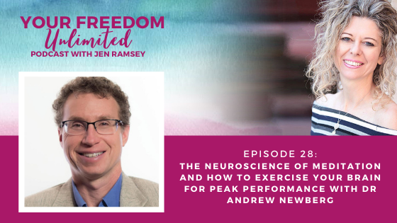 28: The Neuroscience of Meditation and How to Exercise Your Brain for Peak Performance with Dr. Andrew Newberg