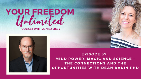 37: Mind Power, Magic and Science – The Connections and the Opportunities with Dean Radin PhD