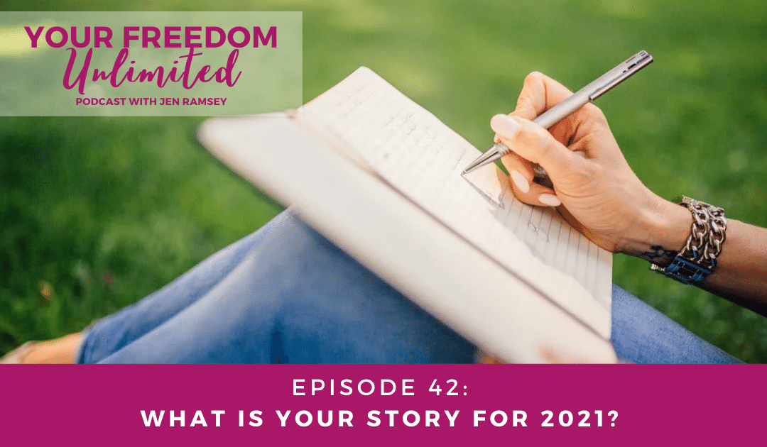 42: What Is Your Story for 2021?