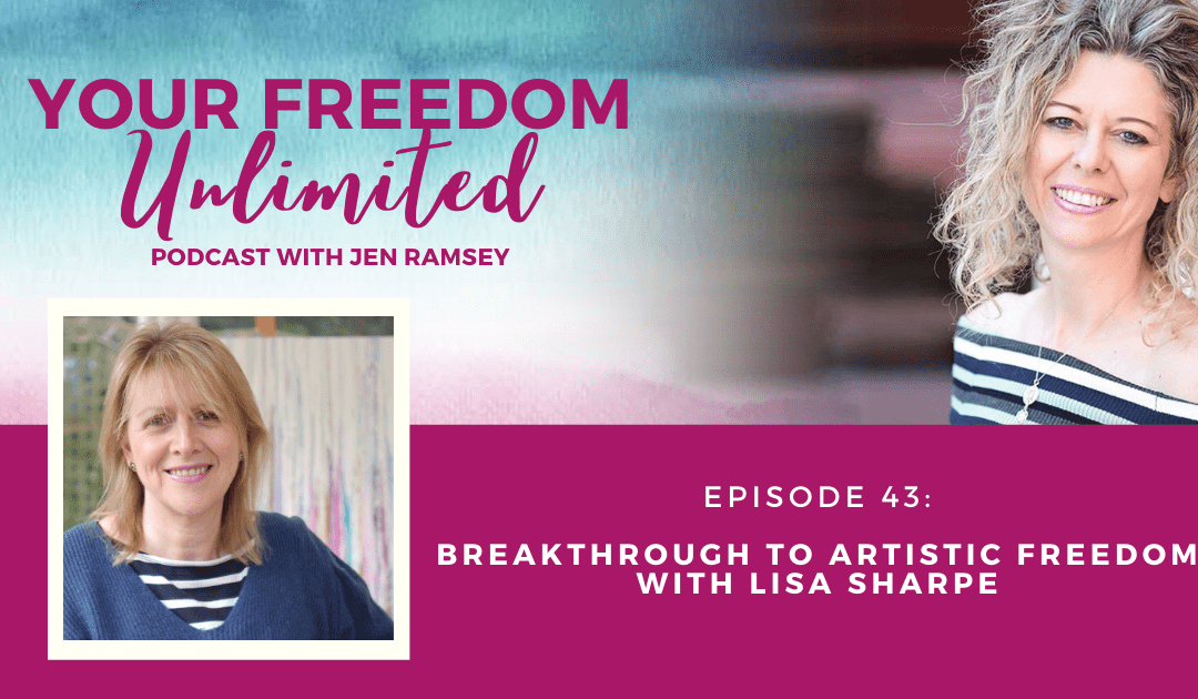 43: Breakthrough to Artistic Freedom with Lisa Sharpe