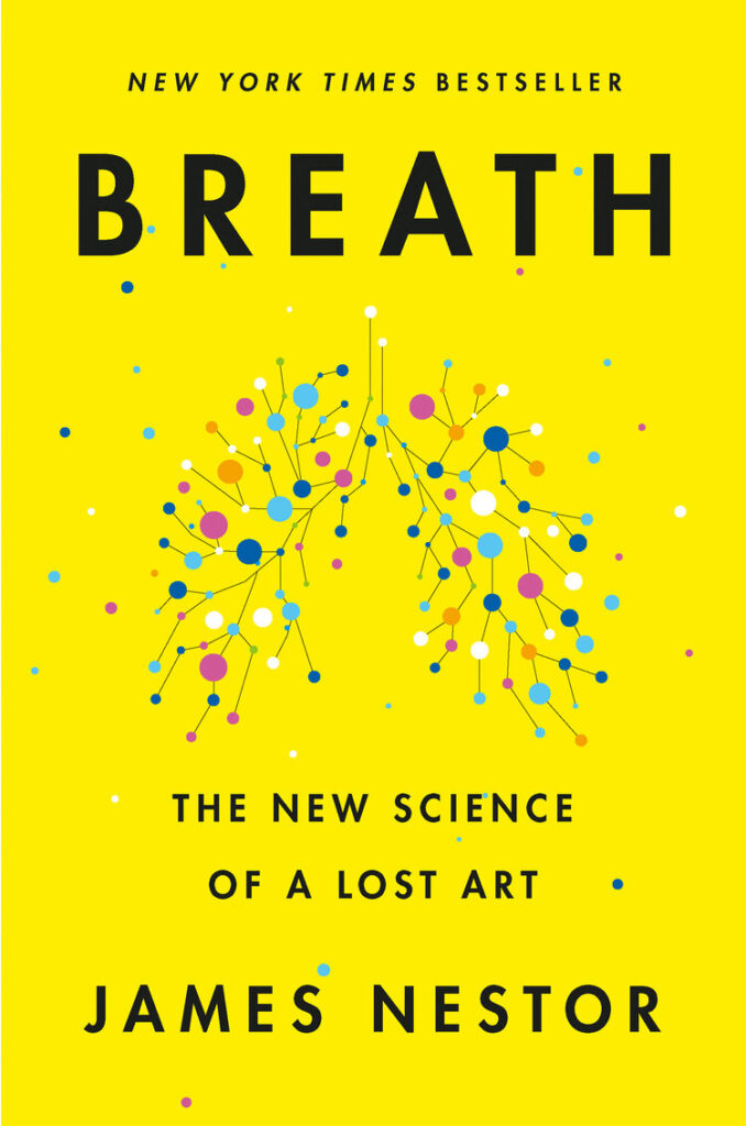 Breath - The New Science of a Lost Art, James Nestor