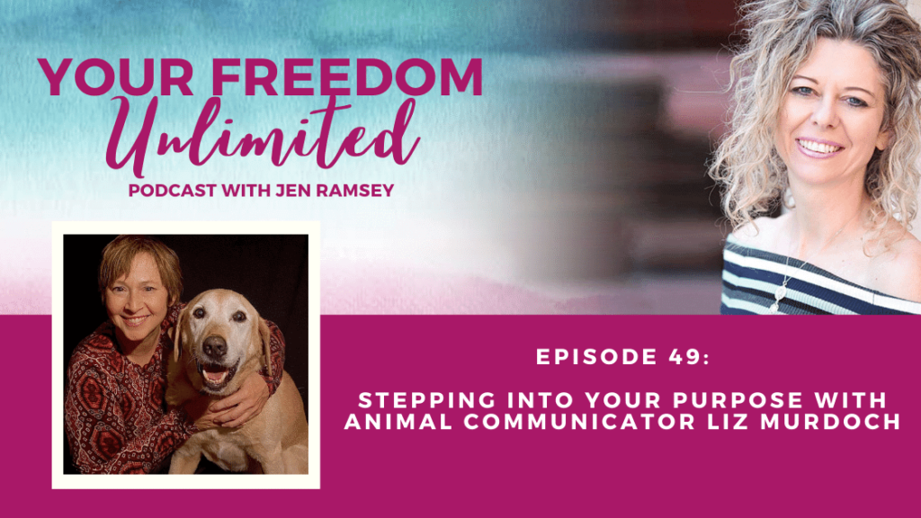 Stepping Into Your Purpose with Animal Communicator Liz Murdoch