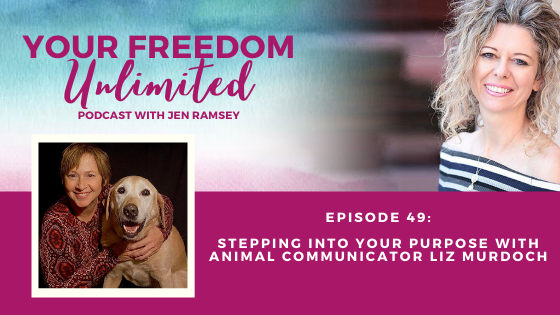 49: Stepping Into Your Purpose with Animal Communicator Liz Murdoch