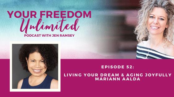 52: Living Your Dream & Aging Joyfully with Mariann Aalda