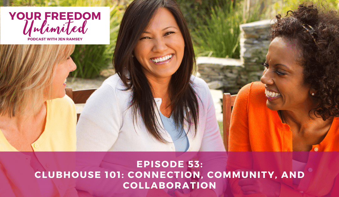 53:Clubhouse 101: Connection, Community, and Collaboration
