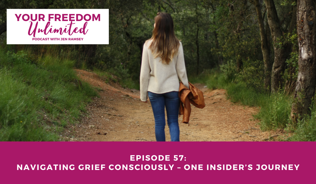 57: Navigating Grief Consciously – One Insider's Journey