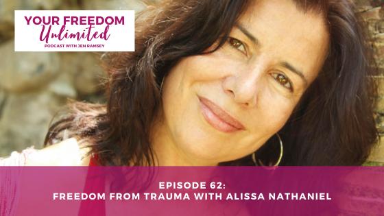 62: Freedom from Trauma with Alissa Nathaniel