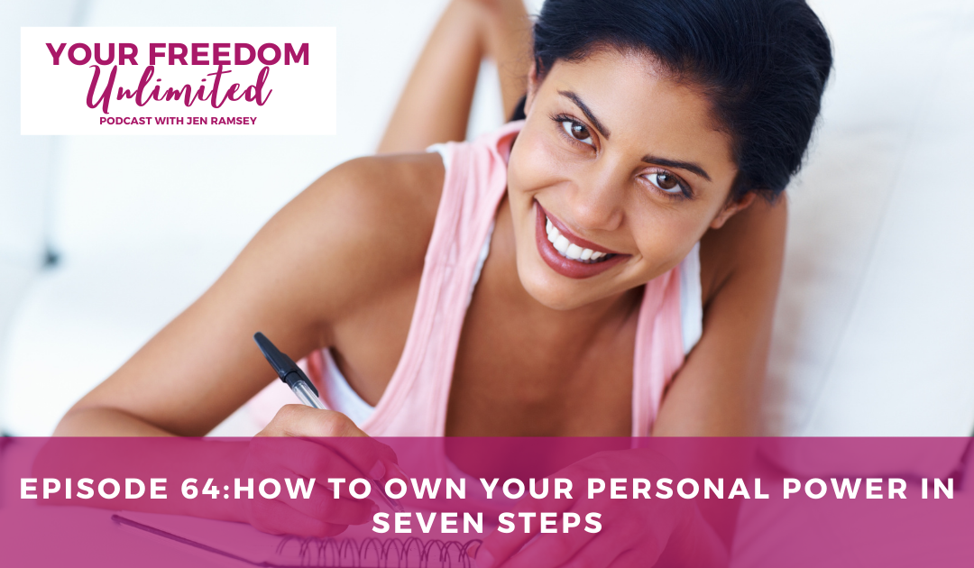 Episode 64: Seven Steps to Own Your Personal Power